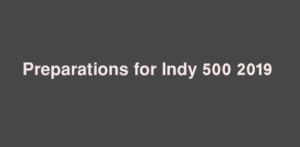 Preparations for Indy 500 2019