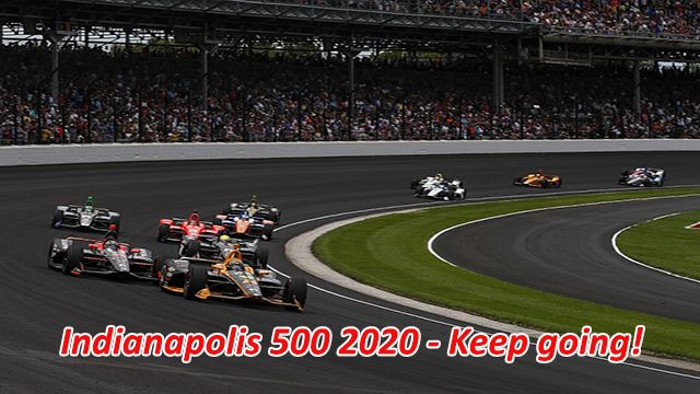 Indianapolis 500 2020 - Keep going!
